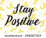 stay positive inscription.... | Shutterstock .eps vector #398087329