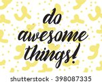 do awesome things inscription.... | Shutterstock .eps vector #398087335