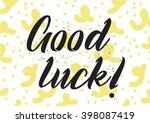 good luck inscription. greeting ... | Shutterstock .eps vector #398087419