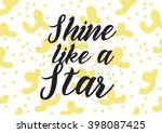 shine like a star inscription.... | Shutterstock .eps vector #398087425