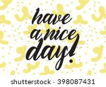 have a nice day inscription.... | Shutterstock .eps vector #398087431