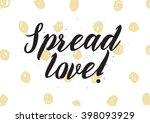 spread love inscription.... | Shutterstock .eps vector #398093929