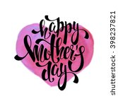 happy mother's day lettering.... | Shutterstock .eps vector #398237821