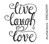 Live Laugh Love. Hand Letterin...