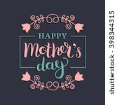 happy mother's day greeting... | Shutterstock .eps vector #398344315