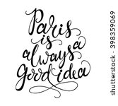 hand drawn phrase paris is... | Shutterstock .eps vector #398359069