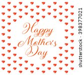 happy mother's day  greeting... | Shutterstock .eps vector #398377021