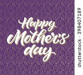 happy mother's day card. hand... | Shutterstock .eps vector #398407189