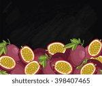 passion fruit on chalkboard... | Shutterstock .eps vector #398407465