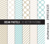 Pastel Aqua Blue, Beige, Tan and White Polka Dots, Chevron and Candy Stripes Patterns. Modern Geometric Backgrounds. Vector EPS File Pattern Swatches made with Global Colors. | Shutterstock vector #398518135