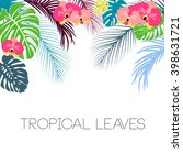 tropical floral background | Shutterstock .eps vector #398631721