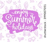 quote enjoy the summer holiday. ... | Shutterstock .eps vector #399007051