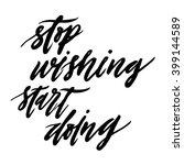 stop wishing start doing.... | Shutterstock .eps vector #399144589