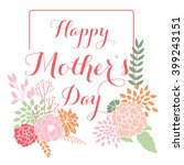 happy mothers day. hand drawn... | Shutterstock .eps vector #399243151