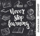 never stop learning.  hand... | Shutterstock .eps vector #399244489