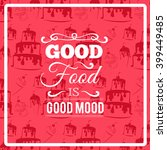 good food is good mood. quote... | Shutterstock .eps vector #399449485