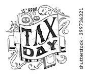 tax day. 15 april. taxes design ... | Shutterstock .eps vector #399736321