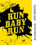run  baby  run   motivational... | Shutterstock . vector #399784051
