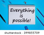 text everything is possible on... | Shutterstock . vector #399855709