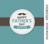 happy father s day poster card... | Shutterstock . vector #400108261