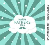 happy father s day poster card... | Shutterstock . vector #400108369