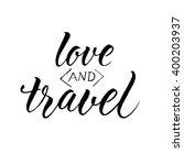 love and travel. motivational... | Shutterstock . vector #400203937