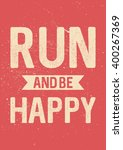 run and be happy   motivational ... | Shutterstock .eps vector #400267369