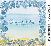 seashell square frame on the... | Shutterstock .eps vector #400269175