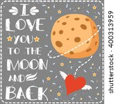 i love you to the moon and back.... | Shutterstock .eps vector #400313959
