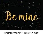be mine romantic inscription.... | Shutterstock .eps vector #400315585