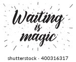 waiting is magic philosophical... | Shutterstock .eps vector #400316317