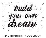 build your own dream... | Shutterstock .eps vector #400318999