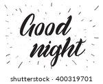 good night inscription.... | Shutterstock .eps vector #400319701