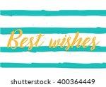 best wishes inscription.... | Shutterstock .eps vector #400364449