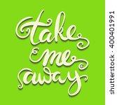 take me away.inspirational... | Shutterstock .eps vector #400401991