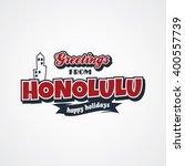 honolulu vacation greetings... | Shutterstock .eps vector #400557739