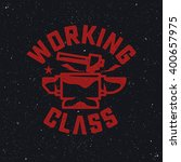 working class logo.hammer and... | Shutterstock .eps vector #400657975