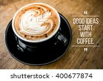 quote with coffee on wood... | Shutterstock . vector #400677874