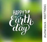 happy earth day hand lettering... | Shutterstock .eps vector #400770061