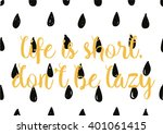 life is short don't be lazy... | Shutterstock .eps vector #401061415