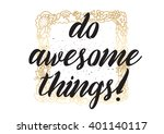 do awesome things inspirational ... | Shutterstock .eps vector #401140117