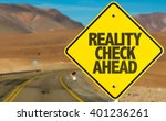 Reality Check Ahead Sign On...
