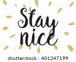 stay nice inspirational...   Shutterstock .eps vector #401247199