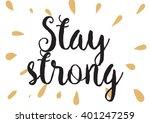 stay strong motivational...   Shutterstock .eps vector #401247259