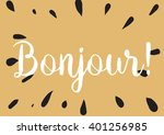 bonjour  hello  inscription.... | Shutterstock .eps vector #401256985