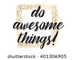 do awesome things inspirational ... | Shutterstock .eps vector #401306905