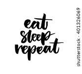 eat  sleep  repeat. funny...   Shutterstock .eps vector #401326069