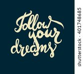 follow your dreams.... | Shutterstock .eps vector #401748685