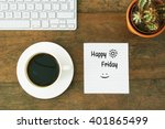 Small photo of Happy Friday Morning Coffee Work Desk