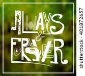 vector font  always and forever.... | Shutterstock .eps vector #401872657